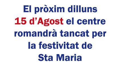 Dilluns 15 d'Agost- FESTIU